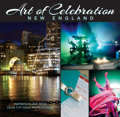 Art of Celebration New England: Inspiration and Ideas from Top Event Professionals 9781933415956