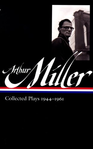 Arthur Miller: Collected Plays 1944-1961 9781931082914