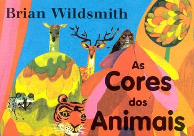 As Cores Dos Animais = Brian Wildsmith's Animal Colors 9781932065275