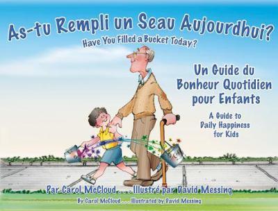 As-tu Rempli un Seau Aujourd'hui?: Un Guide Du Bonheur Quotidien Pour Enfants 9781933916927