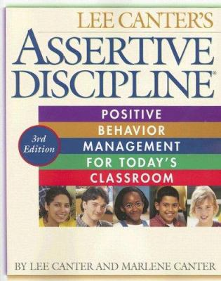 Assertive Discipline: Positive Behavior Management for Today's Classroom 9781932127492