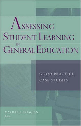 Assessing Student Learning in General Education: Good Practice Case Studies 9781933371207