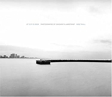 At City's Edge: Photographs of the Chicago Lakefront 9781930066380