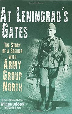 At Leningrad's Gates: The Story of a Soldier with Army Group North 9781932033557