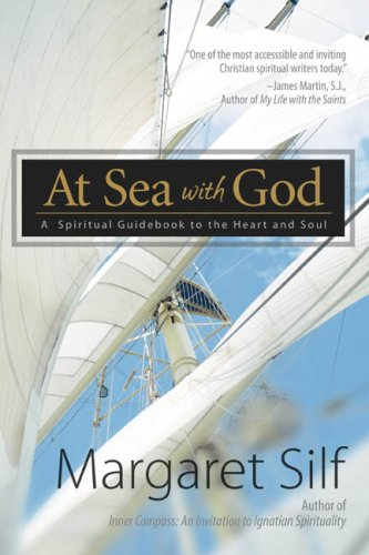 At Sea with God: A Spiritual Guidebook to the Heart and Soul 9781933495118