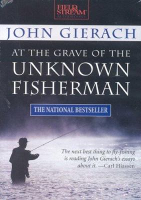 At the Grave of the Unknown Fisherman 9781932378726