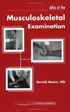 Atlas of Musculoskeletal Examination 9781930513334