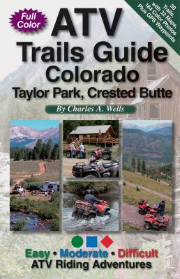 Atv Trails Guide: Colorado: Taylor Park, Crested Butte 9781934838013