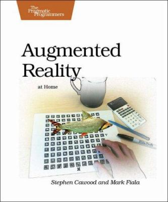 Augmented Reality: A Practical Guide 9781934356036