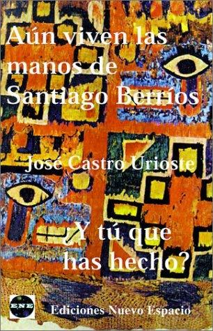 Aun Viven las Manos de Santiago Berrios 9781930879263