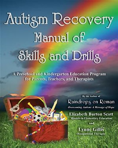 Autism Recovery Manual of Skills and Drills: A Preschool and Kindergarten Education Program for Parents, Teachers, and Therapists 9781934759387