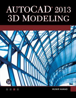 AutoCAD 2013 3D Modeling 9781936420414
