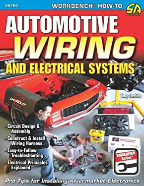 Automotive Wiring and Electrical Systems 9781932494877