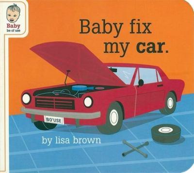 Baby Fix My Car 9781932416565