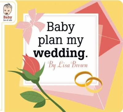 Baby Plan My Wedding 9781934781425