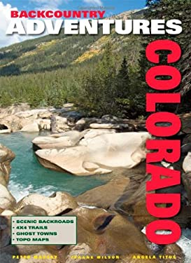 Backcountry Adventures Colorado 9781930193062