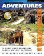 Backcountry Adventures Southern California: The Ultimate Guide to the Backcountry for Anyone with a Sport Utility Vehicle 9781930193260