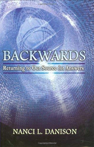 Backwards: Returning to Our Source for Answers 9781934482001