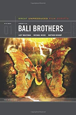 Bali Brothers: Great Unproduced Film Scripts 9781932907711