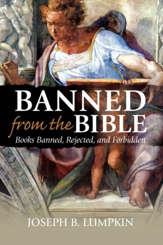 Banned from the Bible: Books Banned, Rejected, and Forbidden 9781933580470