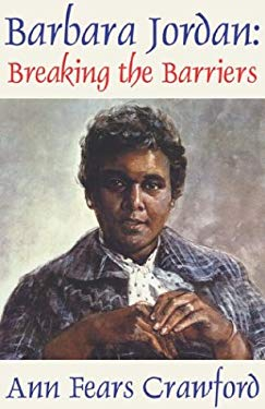 Barbara Jordan: Breaking the Barriers 9781931823111