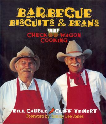 Barbecue, Biscuits & Beans: Chuck Wagon Cooking 9781931721400