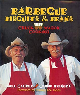 Barbecue, Biscuits, & Beans: Chuck Wagon Cooking 9781931721004