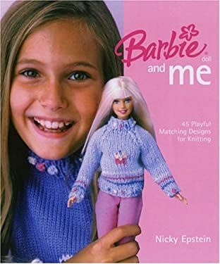 Barbie Doll and Me: 45 Playful Matching Designs for Knitting 9781931543637