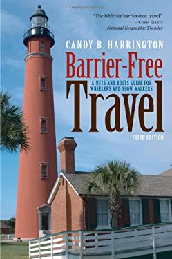 Barrier-Free Travel: A Nuts and Bolts Guide for Wheelers and Slow Walkers 9781932603835