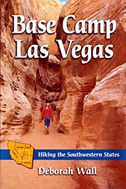Base Camp Las Vegas: Hiking the Southwestern States 9781935043218