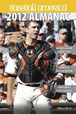 Baseball America 2012 Almanac: A Comprehensive Review of the 2011 Season 9781932391381