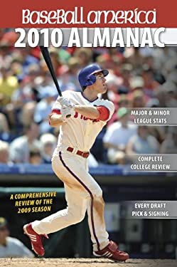 Baseball America Almanac: A Comprehensive Review of the 2009 Season, Featuring Statistics and Commentary 9781932391282