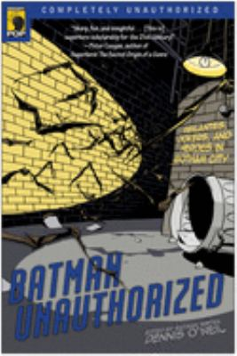 Batman Unauthorized: Vigilantes, Jokers, and Heroes in Gotham City 9781933771304