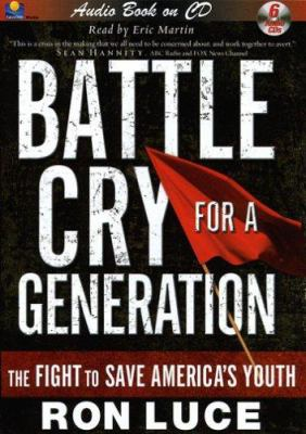 Battle Cry for a Generation: The Fight to Save America's Youth 9781930034679