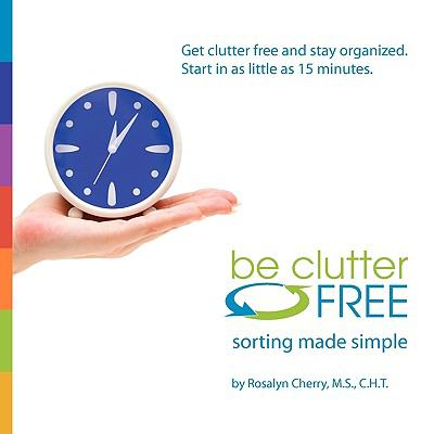Be Clutter Free: Sorting Made Simple 9781935052173