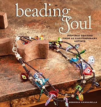 Beading for the Soul: Inspired Designs from 23 Contemporary Artists 9781931499460