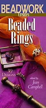 Beadwork Creates Beaded Rings 9781931499262