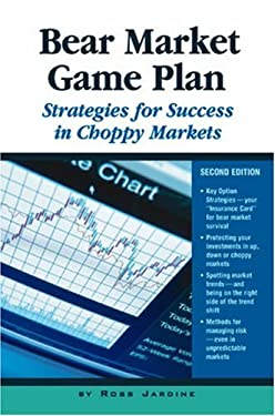 Bear Market Game Plan: Strategies for Success in Choppy Markets 9781931611305