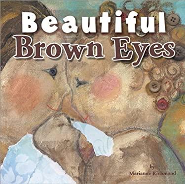 Beautiful Brown Eyes 9781934082591