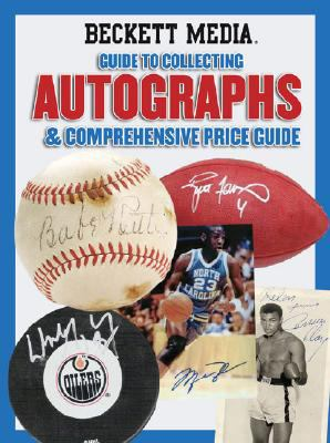 Beckett Media Guide to Collecting Autographs & Comprehensive Price List