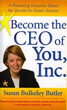 Become the CEO of You, Inc.: A Pioneering Executive Shares Her Secrets for Career Success 9781933705002
