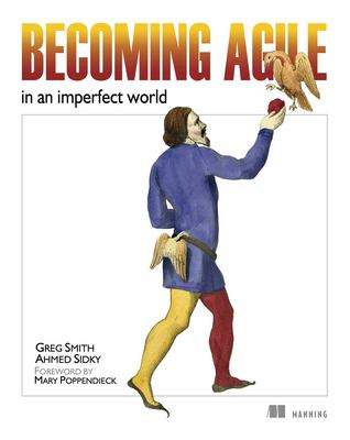 Becoming Agile: In an Imperfect World 9781933988252