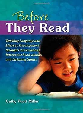 Before They Read: Teaching Language and Literacy Development Through Conversations, Interactive Read-Alouds, and Listening Games 9781934338759