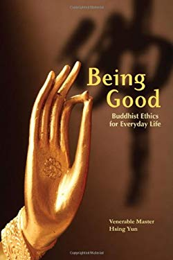 Being Good: Buddhist Ethics for Everyday Life 9781932293340