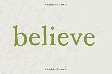 Believe 9781932319859