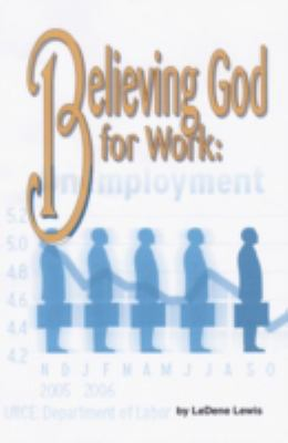 Believing God for Work 9781934155059