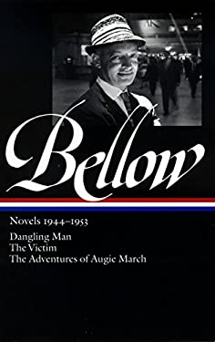 Bellow Novels 1944-1953: Dangling Man/The Victim/The Adventures of Augie March 9781931082389