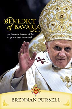 Benedict of Bavaria: An Intimate Portrait of the Pope and His Homeland 9781933271170