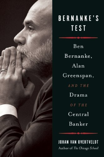 Bernanke's Test: Ben Bernanke, Alan Greenspan, and the Drama of the Central Banker 9781932841510