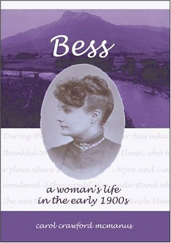 Bess - A Woman's Life in the Early 1900s 9781932738018